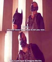 "OF COURSE BANE — ✘ Bane Meme ~ {5/5} Quotes - ""We both know I have... via Relatably.com"