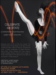 snda presents celebrate meditate a one of its kind contemporary the show that lasts 70 minutes will be held on sunday 26 2015 at ravindra natya mandir in prabhadevi in mumbai