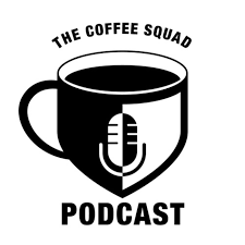 The Coffee Squad Podcast