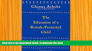 the education of a british protected child essays 00 18