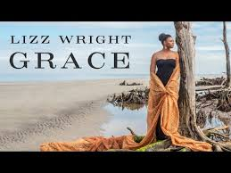 Every Grain of Sand by <b>Lizz Wright</b> from <b>Grace</b> - YouTube