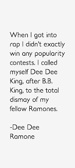 Dee Dee Ramone quote: When I got into rap I didn't exactly win