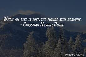 When all else is lost,, Christian Nestell Bovee Quote
