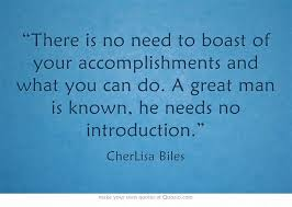 There is no need to boast of your accomplishments and what you can ... via Relatably.com