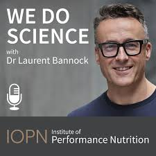 """We Do Science"" - The Performance Nutrition Podcast"