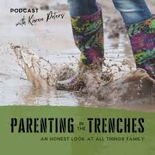 Parenting in the Trenches with Karen Peters
