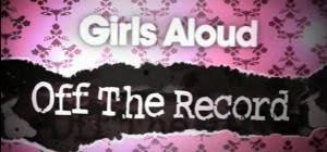 Girls Aloud: Off the Record (2006-)