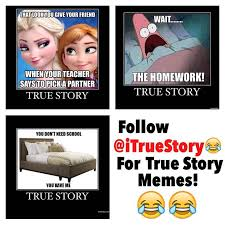 "FOLLOW @ITRUESTORY FOR MORE! They have ""true story"" memes ... via Relatably.com"