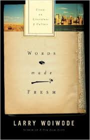 words made fresh essays on literature and culture larry woiwode  words made fresh essays on literature and culture larry woiwode  amazoncom books