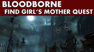 <b>Bloodborne</b> Side Quest - Find <b>Girl's</b> Mother (Red Jeweled Brooch ...
