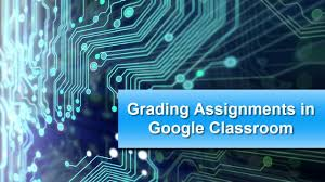 grading assignments in google classroom