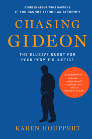 chasing gideon the elusive quest for poor people s justice karen chasing gideon the elusive quest for poor people s justice karen houppert 9781620970263 com books
