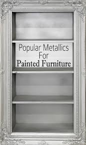 popular metallic colors for painted furniture black painted furniture ideas