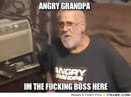 Angry grandpa Meme Generator - Captionator Caption Generator - Frabz via Relatably.com