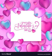 <b>3d colorful</b> hearts for happy <b>valentines day</b> Vector Image