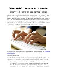some useful tips to write on custom essays on various academic topics
