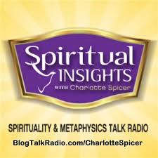 Spiritual Insights w/Charlotte Spicer — Spirituality & Metaphysics Talk Radio