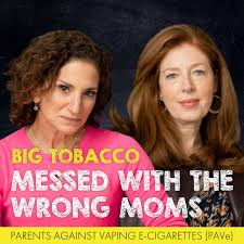PAVe: Big Tobacco Messed with the Wrong Moms