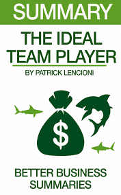 the ideal team player summary a book by better the ideal team player summary