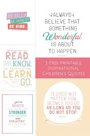 hello, Wonderful - 5 FREE PRINTABLE INSPIRATIONAL CHILDREN'S QUOTES via Relatably.com