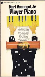 the vonnegut review player piano the one dimensional society ldquowhat might have been and what has been