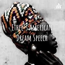 Ethel's American Dream Speech