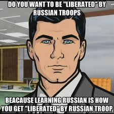 "DO YOU WANT TO BE ""LIBERATED"" BY RUSSIAN TROOPS BEACAUSE LEARNING ... via Relatably.com"