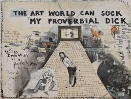 the art world can su sue williams take it or leave it the art world can suck my proverbial dick by sue williams 1992