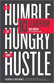 H3 Leadership: Be <b>Humble</b>. <b>Stay Hungry</b>. Always Hustle.: Lomenick ...