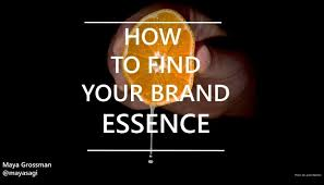 How To Find <b>Your</b> Brand <b>Essence</b>