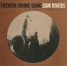 <b>Fuchsia</b> Swing Song by <b>Sam Rivers</b> (Album, Hard Bop): Reviews ...