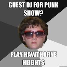 Guest DJ for punk show? play hawthorne heights - Somber John ... via Relatably.com