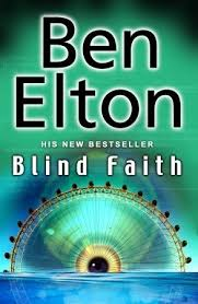 Blind Faith by Ben Elton (2007)