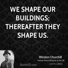 Winston Churchill Architecture Quotes | QuoteHD