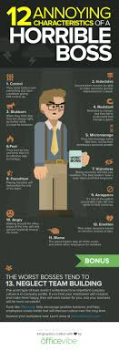 characteristics of a horrible boss infographic the 12 annoying characteristics of a horrible boss