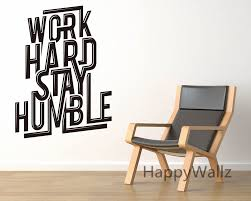 work hard stay humble motivational quotes wall sticker diy decorative inspirational office quote custom colors wall decal q175 amazing wall quotes office