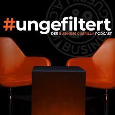 #ungefiltert | Der Business Guerilla Podcast