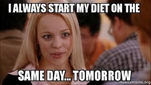 Image result for i will start my diet tomorrow meme