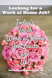 1000 images about work at home looking for a work at home job today s fresh work at home job leads are