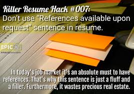 killer resume hack don t use references available upon killer resume hack 007 don t use references available upon request sentence in resume