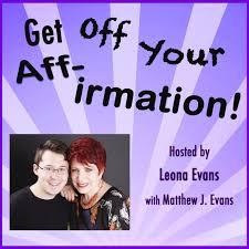 Get Off Your Affirmation!