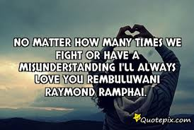 No matter how many times we fight or have a misunderstanding I'll ... via Relatably.com
