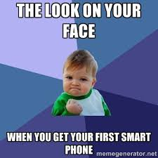 The look on your face When you get your first smart phone ... via Relatably.com