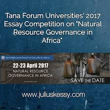 tana forum universities essay competition on natural tana forum universities 2017 essay competition on ldquonatural resource governance in africardquo