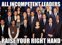 All incompetent leaders Raise your right hand - Obama Moron ... via Relatably.com