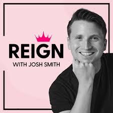 Reign with Josh Smith