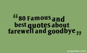 Top 60 Farewell Quotes of All Time | quotes