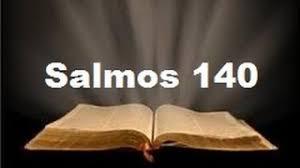 Resultado de imagem para Imagens do salmo 140