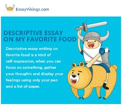 descriptive essay about my favorite food   essayvikingscom descriptive essay on my favorite food