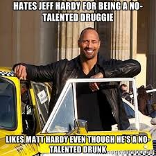 Hates Jeff Hardy for being a no-talented Druggie Likes Matt Hardy ... via Relatably.com